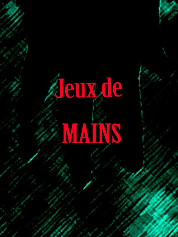 AFFICHE JEUX DE MAINS